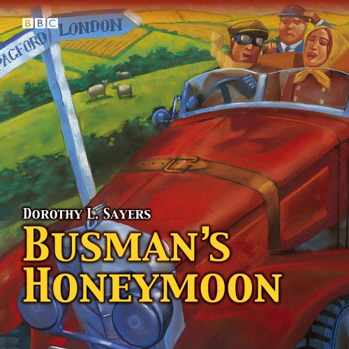 A Love Story With Detective Interruptions Busman S Honeymoon By Dorothy Sayers The Wine Dark Sea